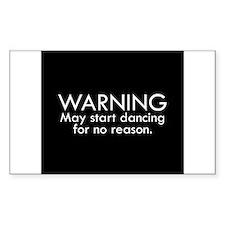 Warning: May start dancing for no reason Stickers