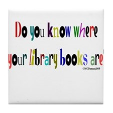 Do you know where your library books are? Tile Coa