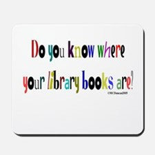 Do you know where your library books are? Mousepad