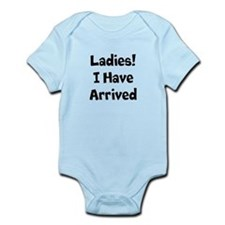 Ladies! I Have Arrived Body Suit