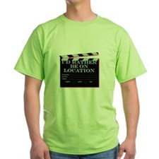 Id rather be on location T-Shirt