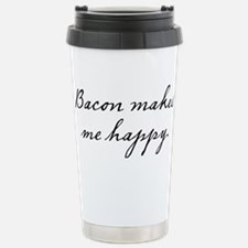 Bacon makes me happy Travel Mug