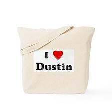 I Love Dustin Tote Bag