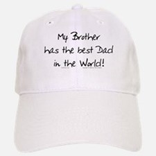 My Brother, Best Dad Baseball Baseball Cap