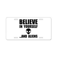 Believe Yourself Aliens Aluminum License Plate