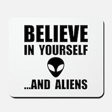 Believe Yourself Aliens Mousepad