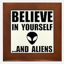 Believe Yourself Aliens Framed Tile