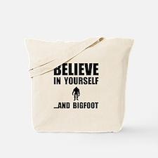 Believe Yourself Bigfoot Tote Bag