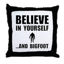 Believe Yourself Bigfoot Throw Pillow