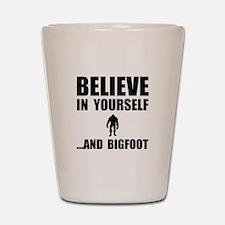 Believe Yourself Bigfoot Shot Glass