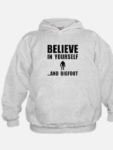 Believe Yourself Bigfoot Hoodie