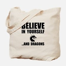 Believe Yourself Dragons Tote Bag