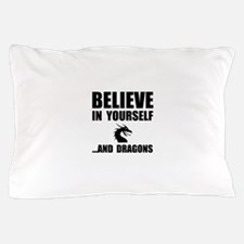 Believe Yourself Dragons Pillow Case