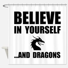 Believe Yourself Dragons Shower Curtain