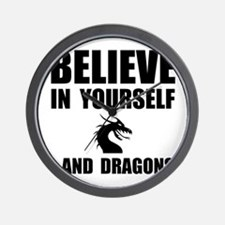 Believe Yourself Dragons Wall Clock