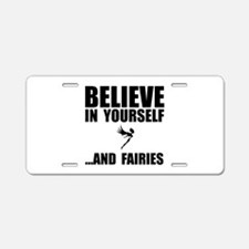 Believe Yourself Faries Aluminum License Plate