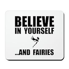 Believe Yourself Faries Mousepad