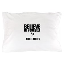 Believe Yourself Faries Pillow Case