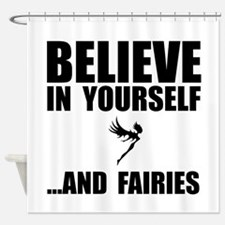 Believe Yourself Faries Shower Curtain