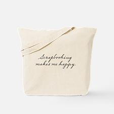 Scrapbooking makes me happy Tote Bag