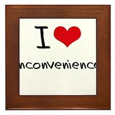 I Love Inconvenience Framed Tile