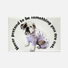 Never Pretend Bulldog Rectangle Magnet