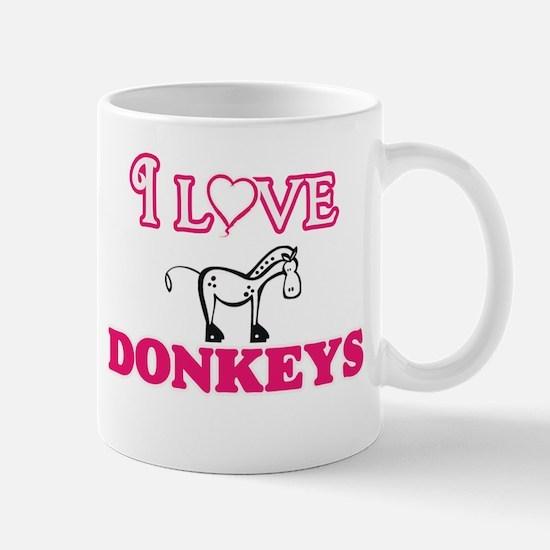 I Love Donkeys Mugs