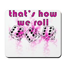 how we roll Mousepad