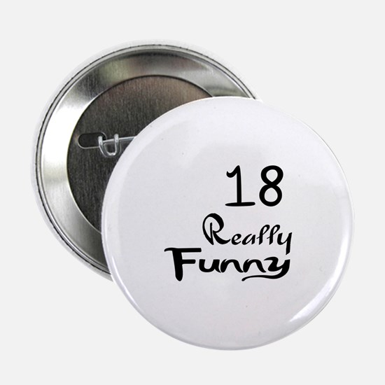 """18 Really Funny Birthday De 2.25"""" Button (10 pack)"""