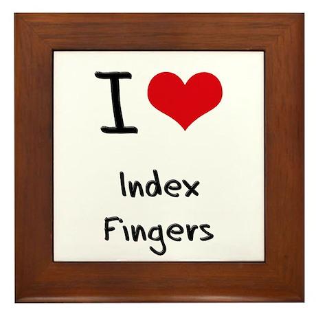 I Love Index Fingers Framed Tile