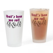 how we roll Drinking Glass