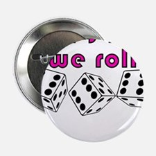 """how we roll 2.25"""" Button"""