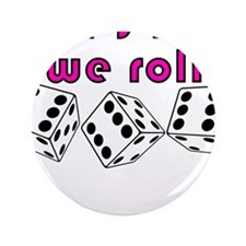 """how we roll 3.5"""" Button"""