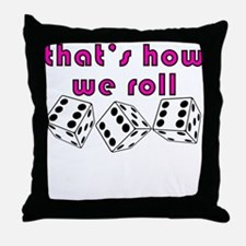 how we roll Throw Pillow
