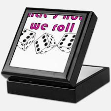 how we roll Keepsake Box