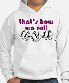 how we roll Hoodie