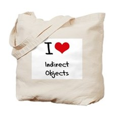 I Love Indirect Objects Tote Bag