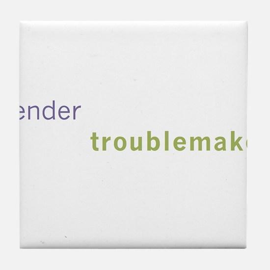 Gender Troublemaker Tile Coaster