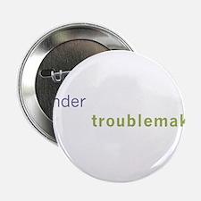 """Gender Troublemaker 2.25"""" Button"""