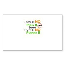 There Is NO Plan Be Because There Is NO Planet B S