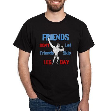 Friends Dont Let Friends Skip Leg Day T-Shirt