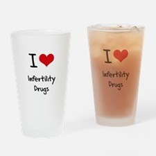 I Love Infertility Drugs Drinking Glass