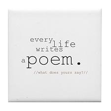 Every Life Writes a Poem Tile Coaster
