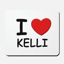 I love Kelli Mousepad