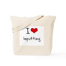 I Love Inputting Tote Bag