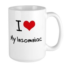 I Love My Insomniac Mug