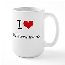 I Love My Interviewers Mug
