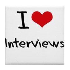 I Love Interviews Tile Coaster