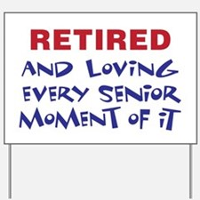 Happily Retired Yard Sign