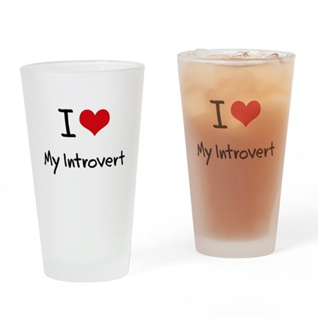 I Love My Introvert Drinking Glass